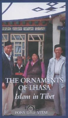The Ornaments of Lhasa: Islam in Tibet 9781887752121