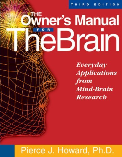 The Owner's Manual for the Brain: Everyday Applications from Mind-Brain Research 9781885167644