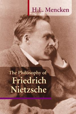 The Philosophy of Friedrich Nietzsche 9781884365317