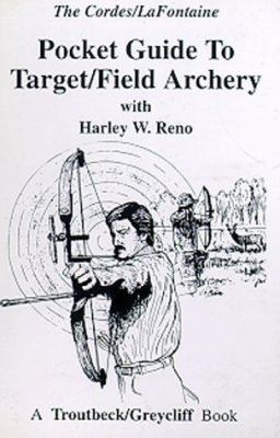 The Pocket Guide to Target and Field Archery 9781886127012