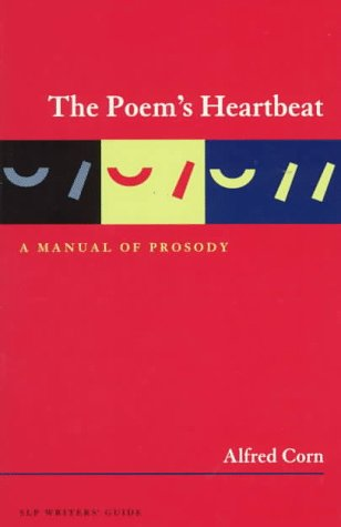 The Poem's Heartbeat: A Manual of Prosody, Revised Edition