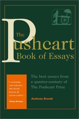 The Pushcart Book of Essays: The Best Essays from a Quarter-Century of the Pushcart Prize - Brandt, Anthony