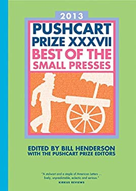 The Pushcart Prize XXXVII: Best of the Small Presses 9781888889666