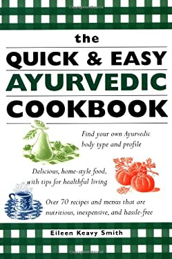 The Quick & Easy Ayurvedic Cookbook 9781885203748