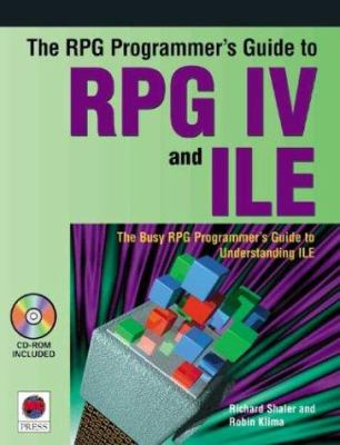 The RPG Programmer's Guide to RPG IV and ILE [With CDROM] 9781883884567