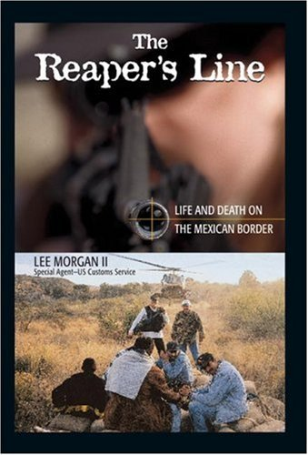 The Reaper's Line: Life and Death on the Mexican Border 9781887896979
