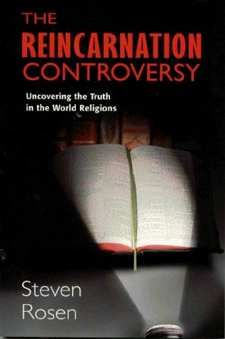 The Reincarnation Controversy: Uncovering the Truth in the World Religions 9781887089111
