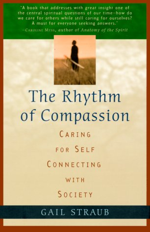 The Rhythm of Compassion: Caring for Self, Connecting with Society 9781885203830