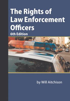 The Rights of Law Enforcement Officers [With CDROM] 9781880607244