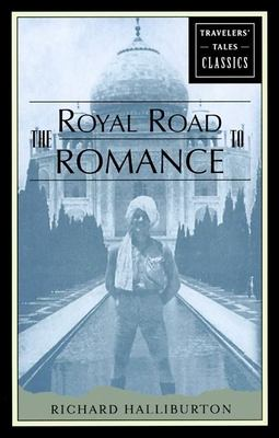 The Royal Road to Romance: Travelers' Tales Classics 9781885211538