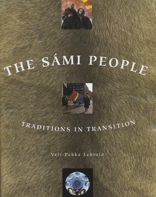 The Sami People: Traditions in Transitions 9781889963754