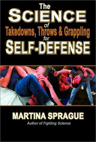 The Science of Takedowns, Throws & Grappling for Self-Defense 9781880336809