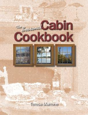 The Seasonal Cabin Cookbook 9781885061799