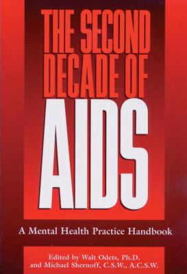 The Second Decade of AIDS: A Mental Health Handbook 9781886330016