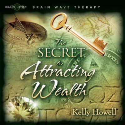 The Secret to Attracting Wealth 9781881451075