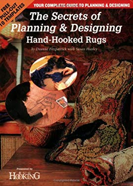 The Secrets of Planning and Designing a Hand-Hooked Rug: Your Complete Guide to Planning & Designing Rugs 9781881982456