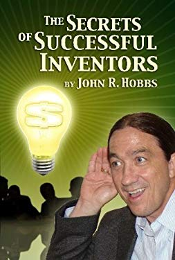 The Secrets of Successful Inventors 9781884820939