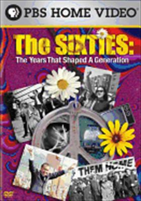 The Sixties: Years That Shaped a Generation 0841887050753