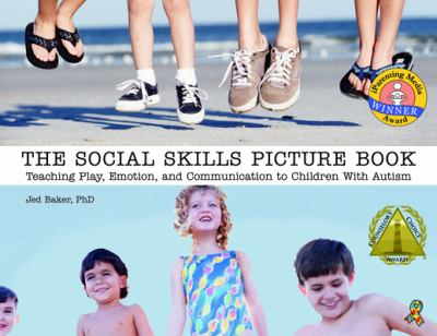 The Social Skills Picture Book: Teaching Communication, Play and Emotion 9781885477910