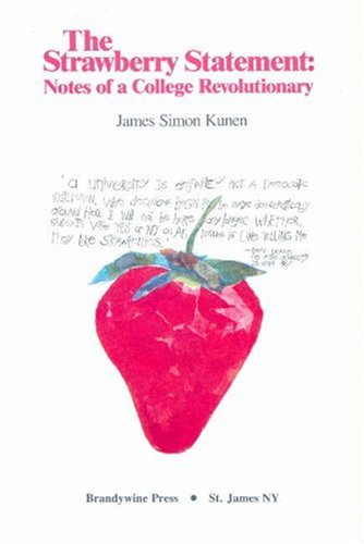 The Strawberry Statement: Notes of a College Revolutionary 9781881089520
