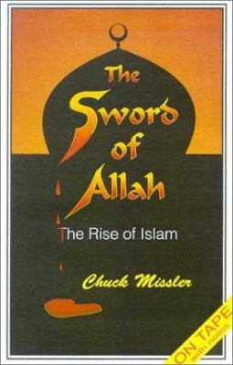 The Sword of Allah: The Rise of Islam [With Booklet] 9781880532850