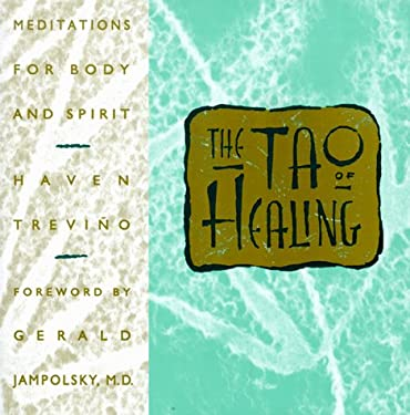 The Tao of Healing: Meditations for Body and Spirit 9781880032183