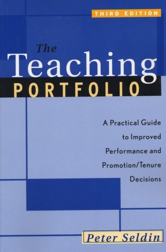 The Teaching Portfolio: A Practical Guide to Improved Performance and Promotion/Tenure Decisions 9781882982691