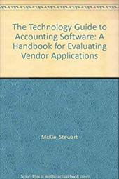 The Technology Guide to Accounting Software: A Handbook for Evaluating Vendor Applications 7660246