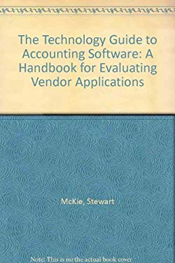 The Technology Guide to Accounting Software: A Handbook for Evaluating Vendor Applications 9781882419555