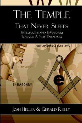 The Temple That Never Sleeps - Freemasons and E-Masonry Toward a New Paradigm 9781887560689
