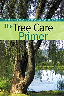 The Tree Care Primer 9781889538297
