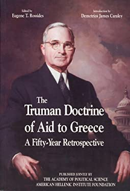 the impact of the truman doctrine on united states foreign policy The truman doctrine was the prevailing american foreign policy during the next 45 years of the cold war the united states determined that it would go to whatever lengths to prevent the spread of .