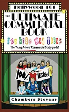 The Ultimate Commercial Book for Kids and Teens: The Young Actors' Commercial Study-Guide! 9781883995133