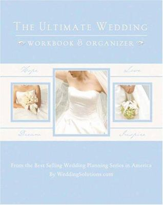 The Ultimate Wedding Workbook & Organizer: The Most Useful Wedding Planning Product Available Today! [With Organizer File] 9781887169370