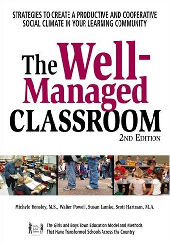 The Well-Managed Classroom: Strategies to Create a Productive and Cooperative Social Climate in Your Learning Community 9781889322919