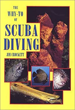 The Why-To of Scuba Diving 9781881652212
