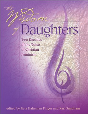 The Wisdom of Daughters: Two Decades of the Voice of Christian Feminism 9781880913475