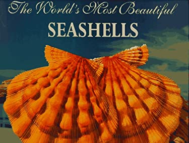 The World's Most Beautiful Seashells 9781884942037