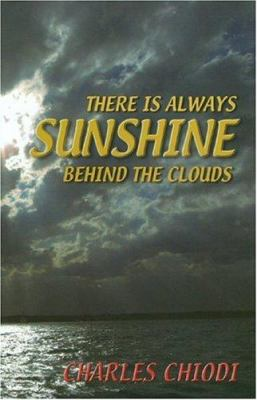 There Is Always Sunshine Behind the Clouds 9781880465059