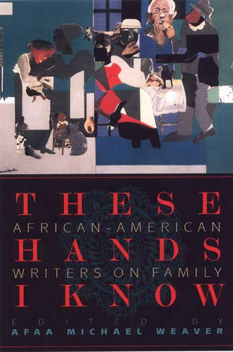 These Hands I Know: African-American Writers on Family 9781889330723