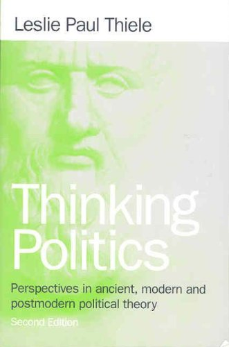 Thinking Politics: Perspectives in Ancient, Modern, and Postmodern Political Theory, 2nd Edition 9781889119519