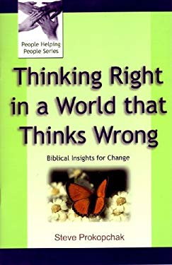 Thinking Right in a World That Thinks Wrong: Change-How Does It Happen