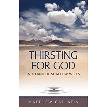 Thirsting for God: In a Land of Shallow Wells 9781888212280