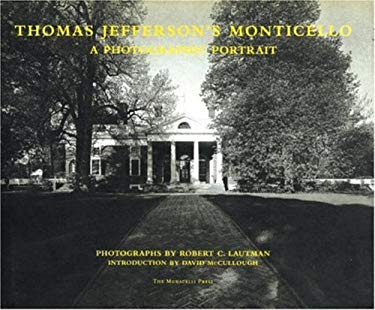 Thomas Jefferson's Monticello: An Intimate Portrait 9781885254467