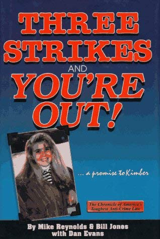 Three Strikes and You're Out!: The Chronicle of America's Toughest Anti-Crime Law 9781884956126