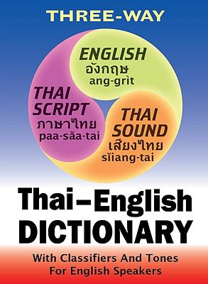 Three-Way Thai-English, English-Thai Pocket Dictionary: With Classifiers and Tones for English Speakers 9781887521321