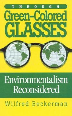 Through Green-Colored Glasses: Enviromentalism Reconsidered 9781882577361