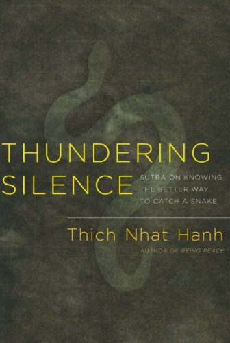 Thundering Silence: Sutra on Knowing the Better Way to Catch a Snake 9781888375985