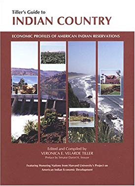 Tiller's Guide to Indian Country: Economic Profiles of American Indian Reservations 9781885931047