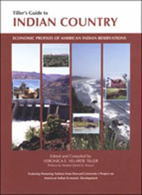 Tiller's Guide to Indian Country: Economic Profiles of American Indian Reservations 9781885931054
